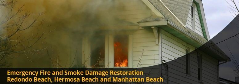Emergency Fire and Smoke Damage Redondo Beach, Hermosa Beach, Manhattan Beach